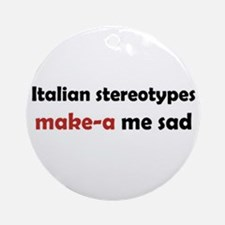 """""""Italian Stereotypes Make-A Me Mad"""" Ornament (Roun"""