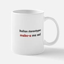 """Italian Stereotypes Make-A Me Mad"" Mug"