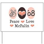 Peace Love McPalin Yard Sign