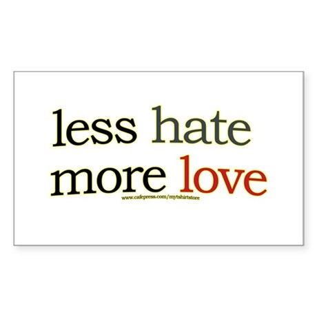 Less hate, more love Rectangle Sticker