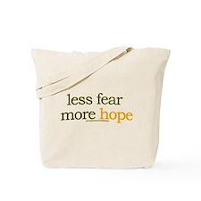 less fear, more hope Tote Bag