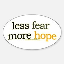 less fear, more hope Oval Decal