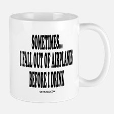 Sometimes I Fall Out Of Airpl Mug