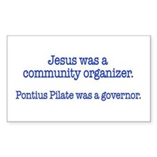 Jesus was a community organizer Decal