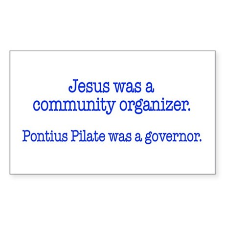 Jesus was a community organizer Sticker (Rectangle