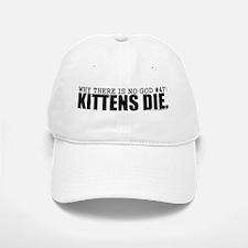 No God: Kittens Baseball Baseball Cap