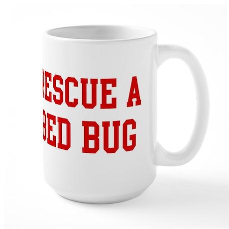 Rescue Bed Bug Large Mug