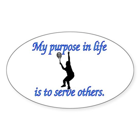 Purpose in Life is to Serve Oval Sticker