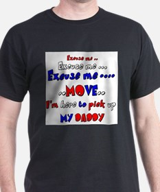 pick up daddy T-Shirt