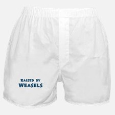 Raised by Weasels Boxer Shorts