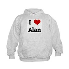 I Love Alan Hoodie