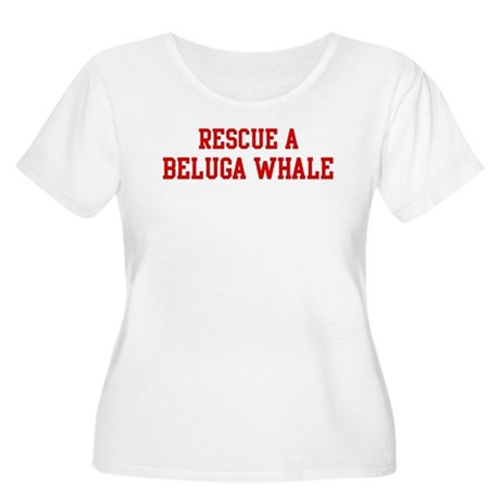 Rescue Beluga Whale Women's Plus Size Scoop Neck T