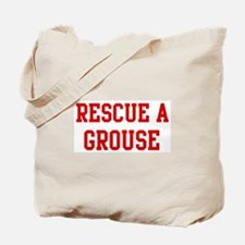 Rescue Grouse Tote Bag