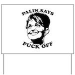 Palin says Puck Off Yard Sign
