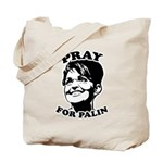 Pray for Palin Tote Bag