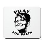 Pray for Palin Mousepad