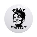 Pray for Palin Ornament (Round)