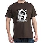 Sarah Palin is my homegirl Dark T-Shirt