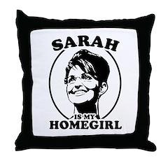 Sarah Palin is my homegirl Throw Pillow
