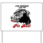 I'm voting for the Pit Bull Yard Sign