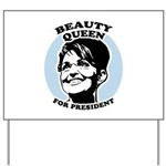 Beauty Queen for President Yard Sign
