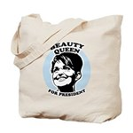 Beauty Queen for President Tote Bag