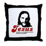 Jesus was a community organizer Throw Pillow