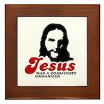 Jesus was a community organizer Framed Tile
