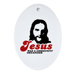 Jesus was a community organizer Oval Ornament