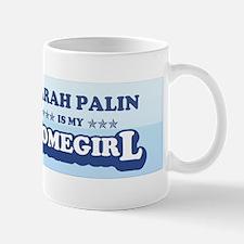 SARAH PALIN IS MY HOMEGIRL Mug