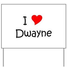 Cool Dwayne Yard Sign