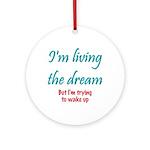 Living The Dream Ornament (Round)