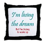 Living The Dream Throw Pillow