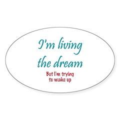 Living The Dream Oval Sticker (10 pk)