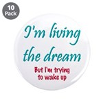 """Living The Dream 3.5"""" Button (10 pack)"""
