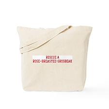 Rescue Rose-Breasted Grosbeak Tote Bag