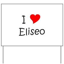 Cute Eliseo Yard Sign