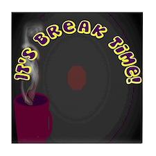 Break Time Tile Coaster