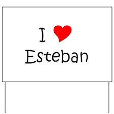 Cute Esteban Yard Sign