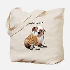 I Didn't Do It Tote Bag