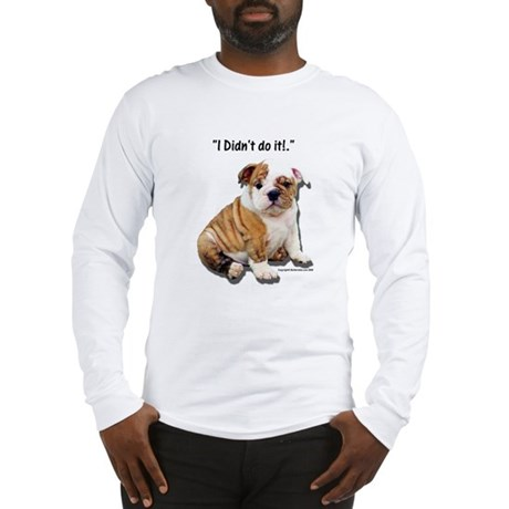 I Didn't Do It Long Sleeve T-Shirt