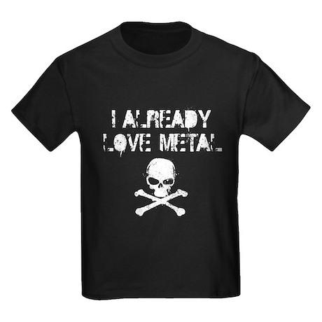 I Already Love Metal Kids Dark T-Shirt