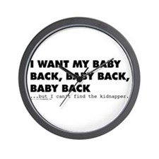 I Want My Baby Back Wall Clock