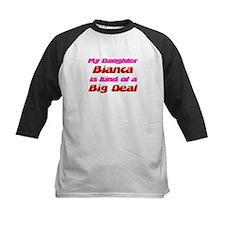 My Daughter Bianca - Big Deal Tee