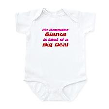 My Daughter Bianca - Big Deal Infant Bodysuit