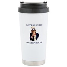 Don't Be Stupid Vote Republican Travel Mug