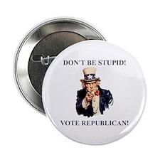 "Don't Be Stupid Vote Republican 2.25"" Button"