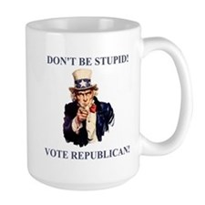 Don't Be Stupid Vote Republican Mug
