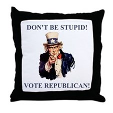 Don't Be Stupid Vote Republican Throw Pillow