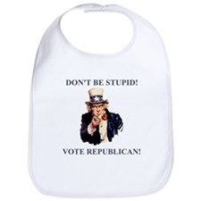 Don't Be Stupid Vote Republican Bib